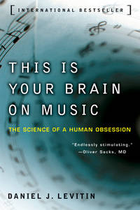 image of This Is Your Brain on Music: The Science of a Human Obsession