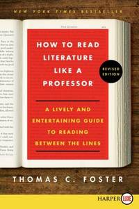 image of How to Read Literature Like a Professor: A Lively and Entertaining Guide to Reading Between the Lines