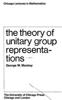The Theory of Unitary Group Representations