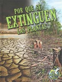 Por qu se extinguen las plantas (My Science Library) (Spanish Edition)