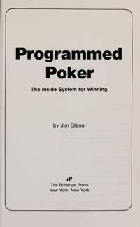 Programmed Poker The Inside System for Winning.