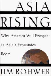 ASIA RISING: WHY AMERICA WILL PROSPER AS ASIA'S ECONOMIES BOOM