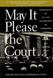 May It Please the Court: Live Recordings and Transcripts of the Supreme Court in Session