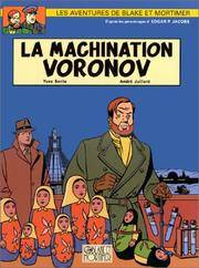 La Machination Voronov (Les Aventures De Blake Et Mortimer