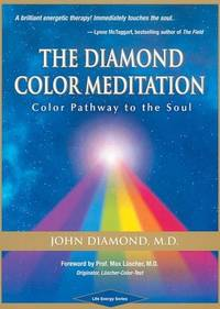 The Diamond Color Meditation  Color Pathway to the Soul
