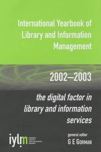 The Digital Factor in Library and Information Services (International Yearbook of Library &...