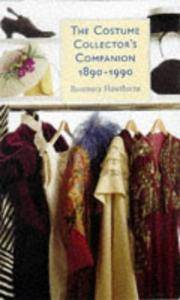 The Costume Collector's Companion, 1890-1990 by  Rosemary Hawthorne - 1st - 1998 - from Abacus Bookshop and Biblio.com