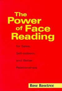 The Power of Face Reading: For Sales, Self-esteem, and Better Relationships