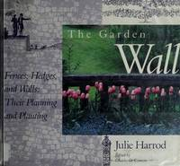 THE GARDEN WALL: Fences, Hedges, and Walls