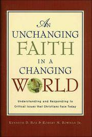 An Unchanging Faith in a Changing World: Understanding & Responding to Critical Issues That Christians Face Today