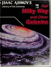 image of Our Milky Way and Other Galaxies (Isaac Asimov's Library of the Universe)