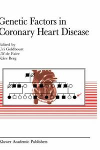 Genetic Factors in Coronary Heart Disease (Developments in Cardiovascular Medicine, Volume 156)