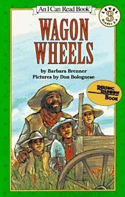 Wagon Wheels, Level 3, Grade 2-4 (I Can Read )