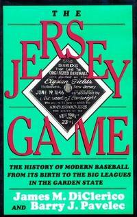 The Jersey Game  The History of Modern Baseball from Its Birth to the Big Leagues in the Golden State