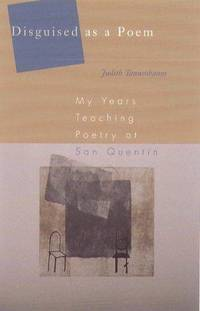 Disguised As a Poem: My Years Teaching Poetry at San Quentin