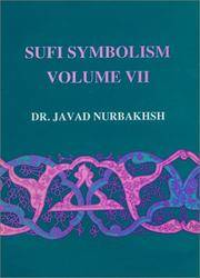 Sufi Symbolism: The Nurbakhsh Encyclopedia of Sufi Terminology, Vol. VII: Contemplative Disciplines, Visions and Theophanies, Family Relationships, ... Names of Sufi Orders (Farhang-E Nurbakhsh)