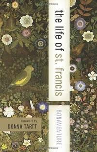 The Life of St. Francis (Harper Collins Spiritual Classics)