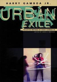 Urban Exile: Collected Writings Of Harry Gamboa Jr