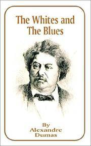 image of The Whites and the Blues (Works of Alexandre Dumas)