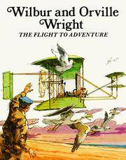 Wilbur and Orville Wright, The Flight to Adventure