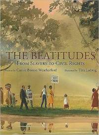 The Beatitudes from Slavery to Civil Rights by  Carole Boston Weatherford - First Edition, 1st printing - 2010 - from after-words bookstore and Biblio.com