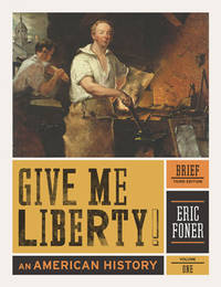 image of GIVE ME LIBERTY! An American History (Brief Third Edition)