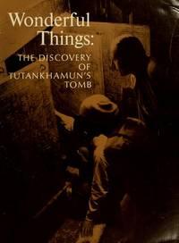 WONDERFUL THINGS : The Discovery of Tutankhamun's Tomb