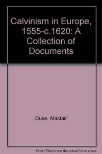 Calvinism in Europe, 1540-1610: A Collection of Documents