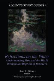 Reflections on the Water: Understanding God and the World Through the Baptism of Believers...