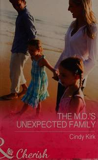 The M.D.s Unexpected Family (Mills & Boon Cherish)