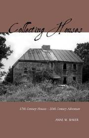 Collecting Houses: 17th Century Houses - 20th Century Adventure