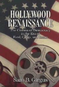 Hollywood Renaissance: The Cinema of Democracy in the Era of Ford, Capra, and Kazan