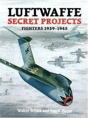 image of Luftwaffe Secret Projects: Fighters, 1939-1945