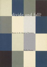 image of Divide and Fall?: Bosnia in the Annals of Partition