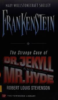 Frankenstein / The Strange Case of Dr. Jekyll and Mr. Hyde (Townsend Library Edition) by  Robert Louis Stevenson Mary Wollstonecraft Shelley - from SecondSale (SKU: 00018170519)