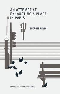 An Attempt At Exhausting a Place In Paris