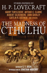 THE MADNESS OF CTHULHU: Stories Inspired by H.P. Lovecraft