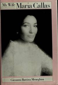 My Wife, Maria Callas