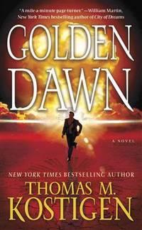 Golden Dawn by  Thomas M Kostigen - Paperback - First Edition Thus; First Printing - 2013 - from Logan Lake Video & Books (aka logonbooks.com) (SKU: L16891)