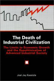 The Death of Industrial Civilization: The Limits to Economic Growth and the Repoliticization of...
