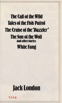 THE CALL OF THE WILD, TALES OF THE FISH PATROL, THE CRUISE OF THE DAZZLER,  THE SON OF THE WOLF,...