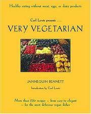 Very Vegetarian: More Than 300 Recipes- From Easy to Elegant- For the Most Delicious Vegan Dishes