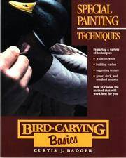 Special Painting Techniques (Bird-Carving Basics, Vol. 7) by  Curtis J Badger - Paperback - 1st Edition 1st Printing. - 1992 - from Small World Books, LLC and Biblio.com
