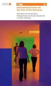 Versions and Inversions: Perspectives on Avant-Garde Art in Latin America (International Center...