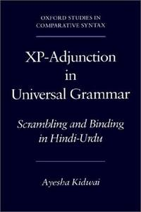 XP-Adjunction in Universal Grammar: Scrambling & Binding in Hindi-Urdu. by Ayesha Kidwai - Paperback - from Powell's Bookstores Chicago and Biblio.co.uk