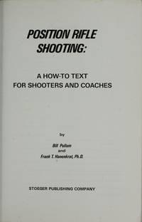 Position Rifle Shooting by  Frank T  Bill & Hanenkrat - Paperback - 1975 - from EldoradoBooks and Biblio.com