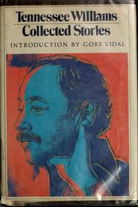 TENNESSEE WILLIAMS: COLLECTE STORIES With an I Ntroduction By Gore Vidal
