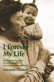 I Foresee My Life: The Ritual Performance of Autobiography in an Amazonian Community