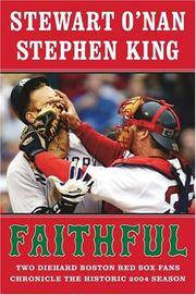 image of Faithful : Two Diehard Boston Red Sox Fans Chronicle the Historic 2004 Season