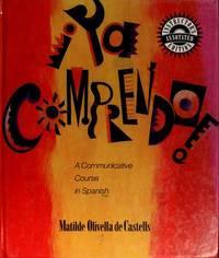 Ya Comprendo!: A Communicative Course in Spanish.